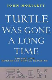 Turtle Was Gone a Long Time: Volume Two: Horsehead Nebula Neighing