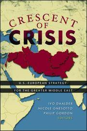 CRESCENT OF CRISIS : U.S.-EUROPEAN STRATEGY FOR THE GREATER MIDDLE EAST