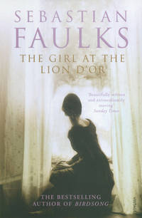 Girl At the Lion D'Or, The by  Sebastian Faulks  - Paperback  - 1990  - from BobPrudhomme, Relentless Bookfinder (SKU: 2923)