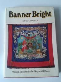 Banner Bright : An illustrated History of the banners of the British trade union movement