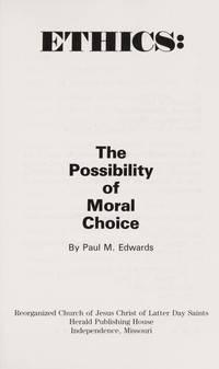 ETHICS: THE POSSIBILITY OF MORAL CHOICE