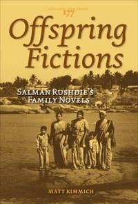 Offspring Fictions: Salman Rushdie's Family Novels. (Costerus New Series)