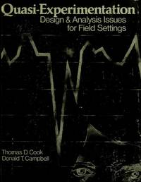 Quasi-Experimentation: Design & Analysis Issues for Field Settings