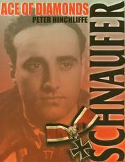 SCHNAUFER ACE OF DIAMONDS : The Biography of Heinz Wolfgang Schnaufer : Germany's Top Scoring Night Fighter of World War II