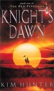 Knight's Dawn: Book 1 of The Red Pavilions