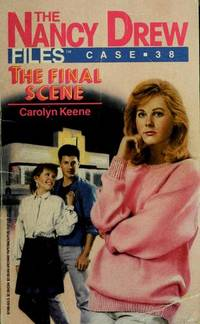 The FINAL SCENE NANCY DREW FILES #38. (Nancy Drew Files Case No. 38)