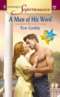 A Man of His Word (Harlequin SuperRomance, No. 990)