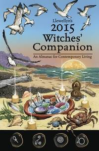 Llewellyn's 2015 Witches' Companion: An Almanac for Contemporary Living (Llewellyns...