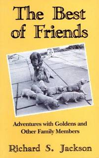The Best of Friends: Adventures With Goldens and Other Family Members