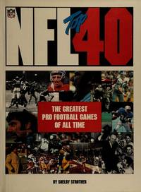 image of NFL TOP 40, THE GREATEST PRO FOOTBALL GAMES OF ALL TIME