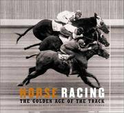 Horse Racing: The Golden Age of the Track