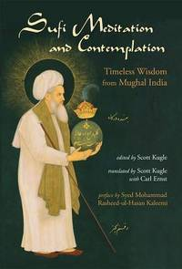 SUFI MEDITATION AND CONTEMPLATION: Timeless Wisdom From Mughal India