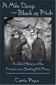 A Mile Deep and Black As Pitch : An Oral History of the Franklin and Sterling Hill Mines
