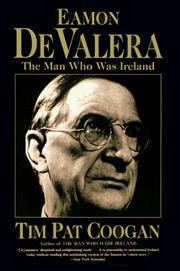 Eamon De Valera: The Man Who Was Ireland by Coogan, Tim Pat - 1996