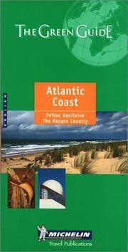 Michelin the Green Guide Atlantic Coast: Poitou, Aquitaine, Basque Country (Michelin Green Guides)