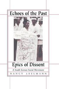 Echoes of the Past, Epics of Dissent: A South Korean Social Movement