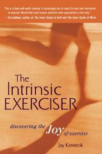 The Intrinsic Exerciser - Discovering the Joy of Exercise