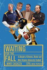 Waiting for the Fall: A Decade of Dreams, Drama and West Virginia University Football