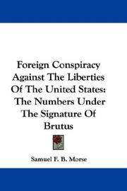 image of Foreign Conspiracy Against The Liberties Of The United States: The Numbers Under The Signature Of Brutus
