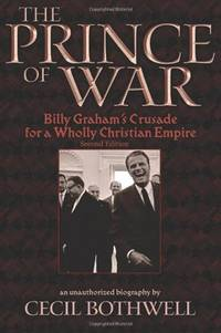 image of The Prince of War: Billy Graham's Crusade for a Wholly Christian Empire, 2nd Ed