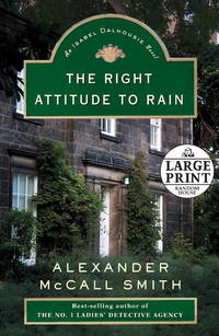 The Right Attitude to Rain: The Sunday Philosophy Club (Isabel Dalhousie Mysteries)