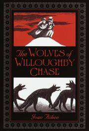 image of The Wolves of Willoughby Chase (Wolves Chronicles)