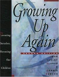 image of Growing Up Again - Second Edition: Parenting Ourselves, Parenting Our Children