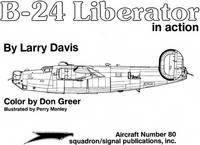 B-24 Liberator in Action (Aircraft) by Larry Davis - Paperback - June 1987 - from Rediscovered Books (SKU: 277376)