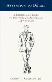 Attention to Detail : A Gentleman's Guide to Professional Appearance and Conduct