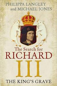 The Search for Richard III: The King's Grave