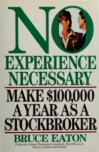 NO EXPERIENCE NECESSARY: MAKE $100,000 A YEAR AS A STOCKBROKER