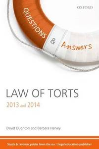 Q & A Revision Guide Law of Torts 2013 and 2014 (Law Questions & Answers)
