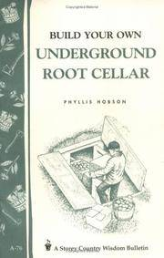 Build Your Own underground Root Cellar (Storey Country Wisdom Bulletin)