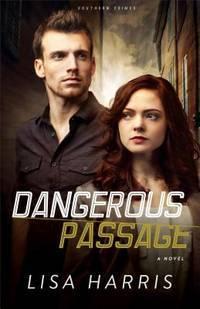 Dangerous Passage: A Novel (Southern Crimes) (Volume 1)