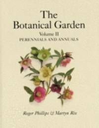 The Botanical Garden Volume II : Perennials and Annualsas New