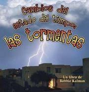 Cambios del Estado del Tiempo: Las Tormentas (Cambios Que Suceden en la Naturaleza) (Spanish...