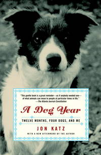image of A Dog Year: Twelve Months, Four Dogs, and Me