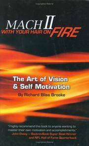 Mach II with Your Hair on Fire : The Art of Vision and Self Motivation MachII