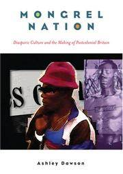 Mongrel Nation: Diasporic Culture and the Making of Postcolonial Britain