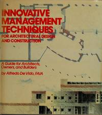 Innovative Management Techniques for Architectural Design and Construction
