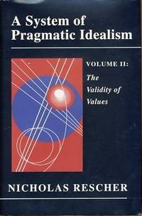 A System of Pragmatic Idealism:  Volume I:  Human Knowledge in Idealistic  Perspective.