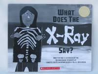 What Does the X-Ray Say? [Paperback] Second Grade Students - Longfellow Elementary - West Allis WI