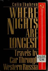 WHERE NIGHTS ARE LONGEST. Travels by Car through Western Russia.