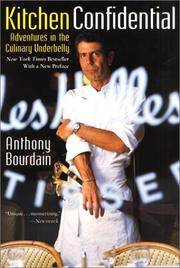 Kitchen Confidential: Adventures in the Culinary Underbelly by Anthony Bourdain - Paperback - 1st Ecco Ed - 2001-05-08 - from Ergodebooks (SKU: DADAX0060934913)