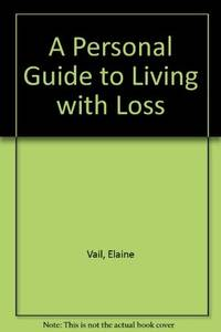 A Personal Guide to Living With Loss