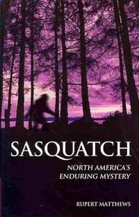 Sasquatch - North America's Enduring Mystery