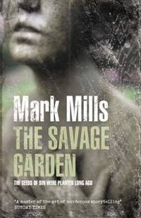 THE SAVAGE GARDEN by  Mark Mills - Signed First Edition - 2007 - from Beacon Books and Biblio.com