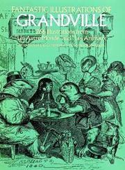 Fantastic Illustrations of Grandville: 266 Illustrations from Un Autre Monde and Les Animax