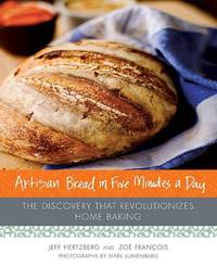 image of Artisan Bread in Five Minutes a Day: The Discovery That Revolutionizes Home Baking
