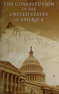 The Constitution of the United States of America as Amended; Unratified Amendments; Analytical...